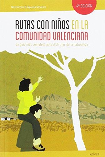 Rutas con niños en la Comunidad Valenciana por Noel Arraiz Garcia