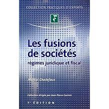 Les fusions des sociétés : Régimes juridique et fiscal.