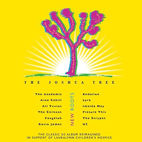 NEW ROOTS THE JOSHUA TREE THE CLASSIC U2 ALBUM REIMAGINED IN SUPPORT OF LAURALYNN CHILDRENS HOSPICE (U2-the Joshua Tree)