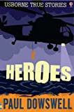 Heroes (Usborne True Stories)