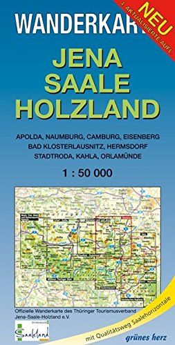 Wanderkarte Jena, Saale, Holzland: Mit Apolda, Naumburg, Camburg, Eisenberg, Bad Klosterlausnitz, Hermsdorf, Stadtroda, Kahla, Orlamünde. Mit ... Maßstab 1:50.000. (Wanderkarten 1:50.000)