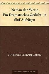 Nathan der Weise Ein Dramatisches Gedicht, in fünf Aufzügen (German Edition)