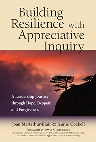 Building Resilience with Appreciative Inquiry: A Leadership Journey through Hope, Despair, and Forgiveness por Joan Mcarthur-Blair