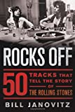 Rocks Off: 50 Tracks That Tell the Story of the Rolling Stones.