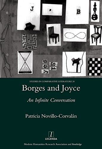 Borges and Joyce: An Infinite Conversation (Studies in Comparative Literature)