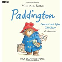 Paddington  Please Look After This Bear & Other Stories (BBC Childrens Audio)