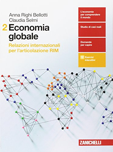 Economia globale. Relazioni internazionali per l'articolazione RIM. Per le Scuole superiori. Con aggiornamento online: 2