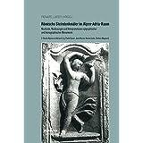 Römische Steindenkmäler im Alpen-Adria-Raum: Neufunde, Neulesungen und Interpretationen epigraphischer und ikonographischer Monumente