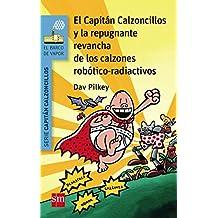 El Capitán Calzoncillos Y La Repugnante Revancha De Los Calzones Robótico-Radiactivos (Barco de Vapor Azul)