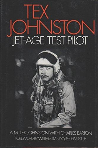 Tex Johnston: Jet-Age Test Pilot by A. M.