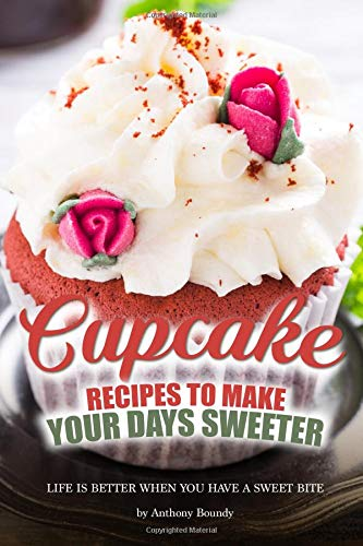 Cupcake Recipes to Make Your Days Sweeter: Life Is Better When You Have a Sweet Bite Gingerbread Cookie Pan