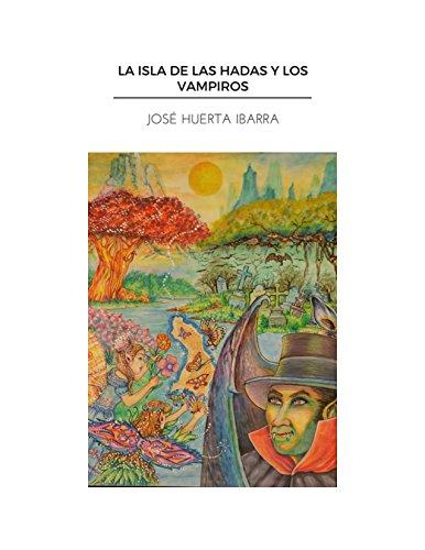 La Isla de las Hadas y los Vampiros por José Huerta Ibarra
