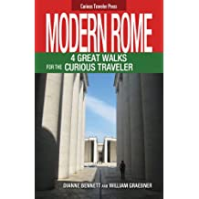 Modern Rome: 4 Great Walks for the Curious Traveler (Curious Traveler Series Book 2) (English Edition)