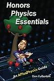 Honors Physics Essentials: An APlusPhysics Guide by Fullerton, Dan (2011) Paperback