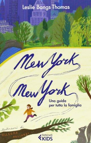 New York, New York. Una guida per tutta la famiglia