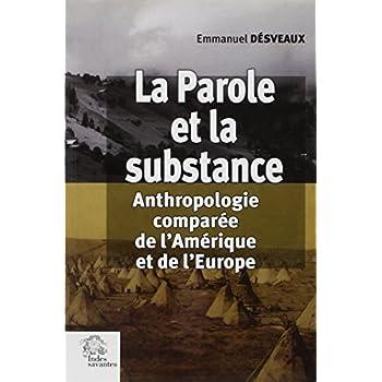 La parole et la substance : Anthropologie comparée de l'Amérique et de l'Europe
