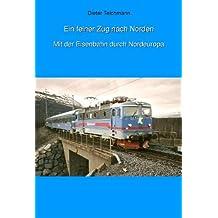 Ein feiner Zug nach Norden: Mit der Bahn durch Nordeuropa