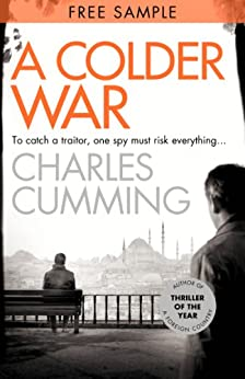 A Colder War: Free Sampler (Thomas Kell Spy Thriller, Book 2) by [Cumming, Charles]