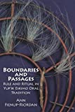 Boundaries and Passages: Rule and Ritual in Yup'ik Eskimo Oral Tradition (The Civilization of the American Indian Series) by Dr. Ann Fienup-Riordan Ph.D (1995-09-15)