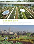 Carrot City: Creating Places for Urba...