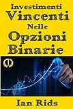 Investimenti Vincenti nelle Opzioni Binarie