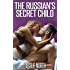 The Russian's Secret Child (The Fedosov Family Series Book 3)