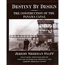 Destiny by Design: The Construction of the Panama Canal