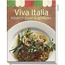 Viva Italia: Köstlich essen & genießen (Minikochbuch)