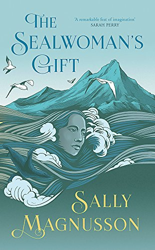 The Sealwoman's Gift: the extraordinary BBC2 Book Club novel of 17th century Iceland