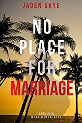 No Place for Marriage (Murder in the Keys-Book #4)