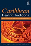 Caribbean Healing Traditions: Implications for Health and Mental Health