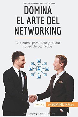 domina-el-arte-del-networking-los-trucos-para-crear-y-cuidar-tu-red-de-contactos