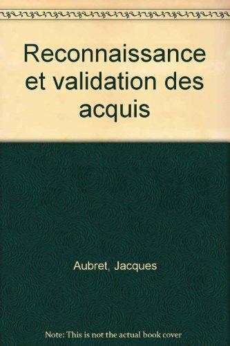 Reconnaissance et validation des acquis par Jacques Aubret, Patrick Gilbert