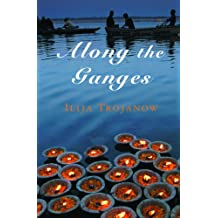 Along the Ganges (Armchair Traveller)