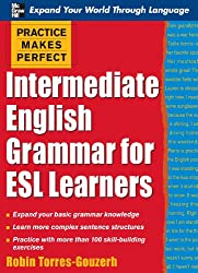 Practice Makes Perfect: Intermediate English Grammar for ESL Learners (Practice Makes Perfect Series)