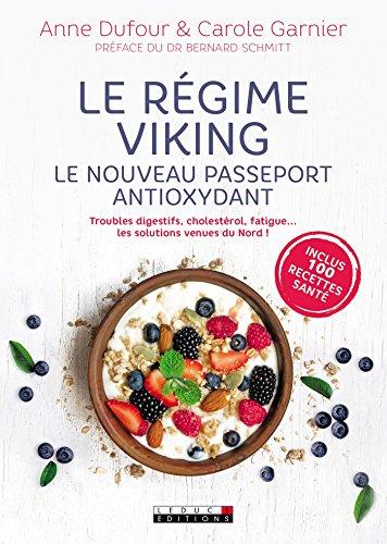 Le régime viking, le nouveau passeport antioxydant: Troubles digestifs, cholestérol, fatigue... les solutions venues du Nord ! (SANTE/FORME)