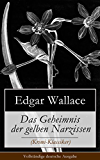 Das Geheimnis der gelben Narzissen (Krimi-Klassiker) - Vollständige deutsche Ausgabe