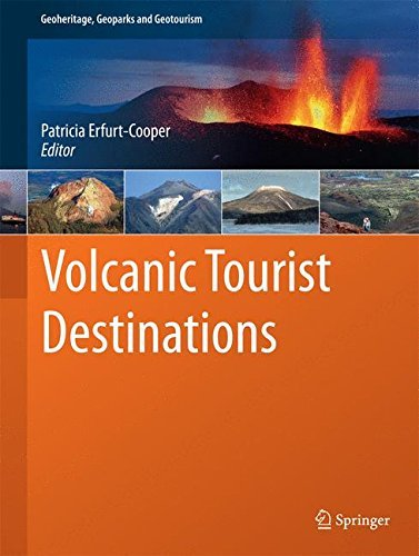 Volcanic Tourist Destinations (Geoheritage, Geoparks and Geotourism) (2014-10-01)