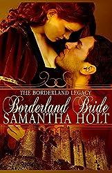 Borderland Bride (The Borderland Legacy) (Volume 1) by Samantha Holt (2014-04-07)