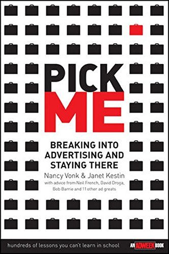 Pick Me : Breaking Into Advertising and Staying There by Nancy Vonk (2005-08-26)