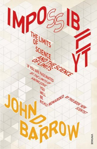 Impossibility: The Limits of Science and the Science of Limits by John D. Barrow (1999-03-25)