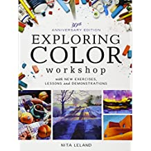 Exploring Color Workshop, 30th Anniversary Edition: With New Exercises, Lessons and Demonstrations