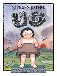 Ug : Boy Genius Of The Stone Age And His Search For Soft Trousers