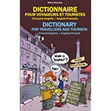 Dictionary for Travelers and Tourists - French-English / English-French by Henri Goursau (2008-01-17)