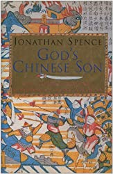 God's Chinese Son: Taiping Heavenly Kingdom of Hong Xiuquan by Jonathan Spence (1996-05-23)
