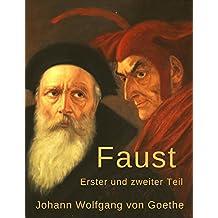 Faust: Erster und zweiter Teil