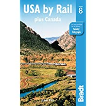 USA by Rail: plus Canada's main routes (Bradt Travel Guides)
