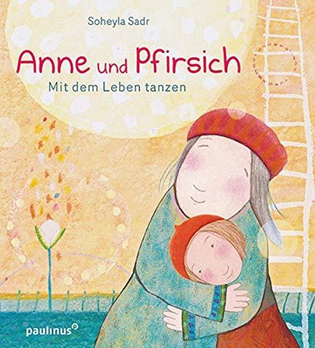 Anne und Pfirsich: Mit dem Leben tanzen