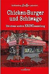 Chicken-Burger und Schiwago: Die etwas andere Krimisammlung Taschenbuch