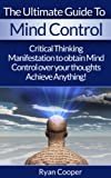 This Mind Control book contains proven steps and strategies on how you can change your life through changing what you think about!        Today only, get this Amazing Amazon book for this incredibly low limited time price!!  Read on your PC, Mac, ...